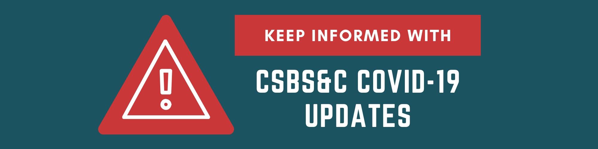 CSBS&C COVID-19 updates